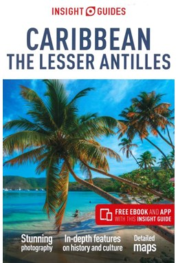 Caribbean: Lesser Antilles, Insight Guide (8th ed. Sept. 19)