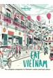 Eat Vietnam: The Complete Companion to Vietnam's cuisine and Food Culture, Lonely Planet (1st ed. May 21)