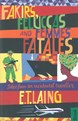Fakirs, Feluccas and Femmes Fatales: Tales from an incidental traveller