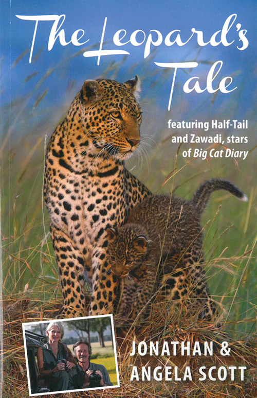 Leopards Tale, The: Featuring Half-Tail and Zawadi, stars of Big Cat Diary