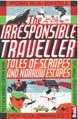 Irresponsible Traveller (1st ed. Sept. 14)