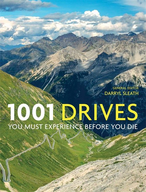 1001 Drives: Road Trips You Must Try Before You Die (PB)