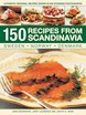 150 Recipes from Scandinavia: Sweden, Norway, Denmark (PB)