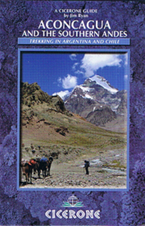 Aconcagua and the Southern Andes:  Trekking in Argentina and Chile