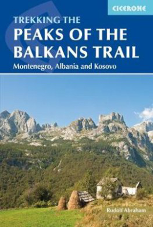 Peaks of the Balkans Trail: Through Montenegro, Albania and Kosovo (1st ed. Nov. 17)