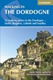 Walking in the Dordogne: 35 walking routes in the Dordogne - Sarlat, Bergerac, Lalinde and Souillac (2nd ed. Feb. 18)