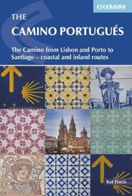 Camino Portugues, The: The Portuguese Way from Lisbon and Porto to Santiago - coastal and inland routes (1st ed. May 18)