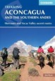 Aconcagua and the Southern Andes: Horcones Valley and Vacas Valley ascent routes (3rd ed. Feb. 18)
