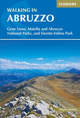 Walking in Abruzzo: Gran Sasso, Maiella and Abruzzo National Parks, and Sirente-Velino Regional Park (2nd ed. Jan. 19)
