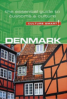Culture Smart Denmark: The essential guide to customs & culture (2nd ed. Aug. 19)