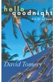 Hello Goodnight - A Life of Goa*, Lonely Planet Journeys