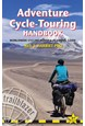Adventure Cycle-Touring Handbook: Worldwide Cycling Route & Planning Guide (3rd ed. June 2015)