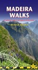 Madeira Walks: 37 Selected Walks in all Regions of the Island (1st ed. June 18)
