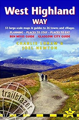 West Highland Way: Glasgow to Fort William (7th ed. Feb. 19)