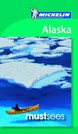 Alaska, Michelin Must Sees (2nd ed. Mar.17)