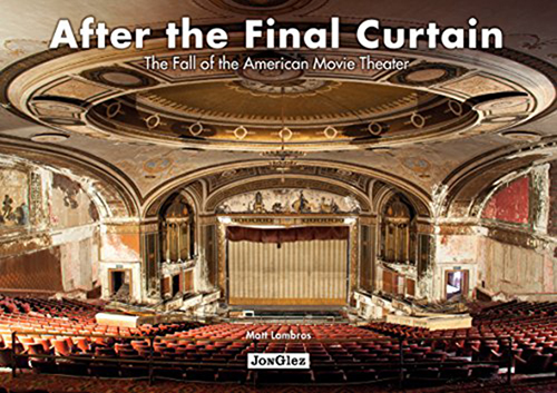After the Final Curtain: The Fall of the American Movie Theater (1st ed. Oct. 16)
