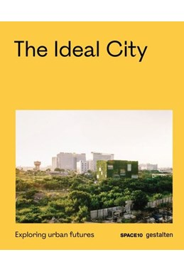 Ideal City, The: Exploring Urban Futures