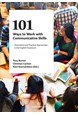 101 ways to work with communicative skills : theoretical and practical approaches in the english classroom