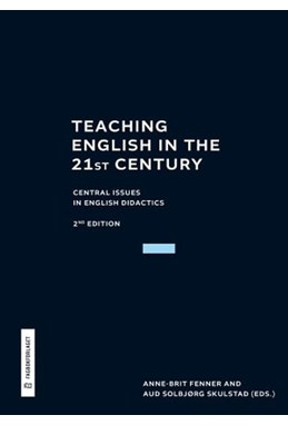 Teaching English in the 21st century : central issues in English didactics  (2nd ed.)