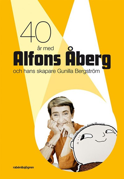 alfons 40 år 40 år med Alfons Åberg och hans skapare Gunilla Bergström   Scanvik.dk alfons 40 år