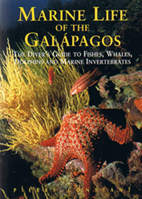 Marine Life of the Galapagos*: The Diver's Guide to Fishes, Whales, Dolphins and Marine Invertebrates