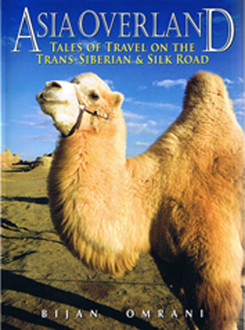 Asia Overland : Tales of Travel on the Trans-Siberian & Silk Road